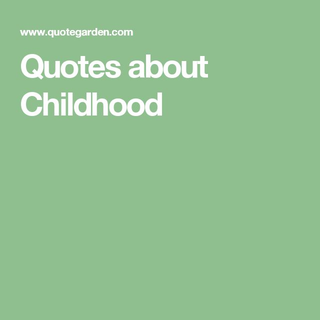 Quotes about Childhood