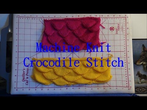 "▶Machine Knit ""Crocodile"" Stitch"
