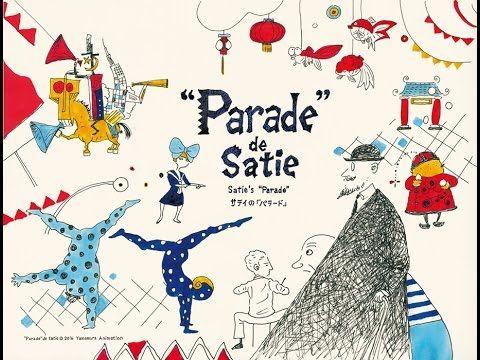 """""""Parade"""" de Satie bande-annonce / Satie's """"Parade"""" trailer / サティの「パラード」予告編 - YouTube"""