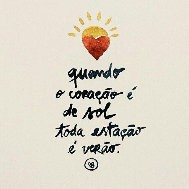 Quando o coração é de sol, toda estação é verão frase quote