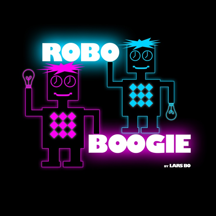 "Listen to the music and do the ""ROBO BOOGIE"" dance. https://www.facebook.com/MrLarsBo/app_2405167945"