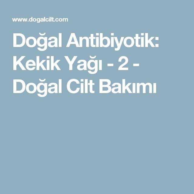 Doğal Antibiyotik: Kekik Yağı - 2 - Doğal Cilt Bakımı