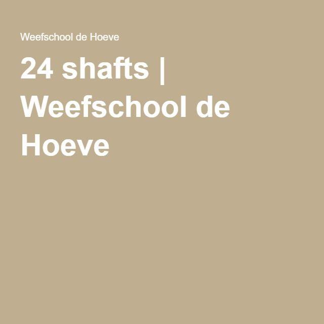 24 shafts | Weefschool de Hoeve