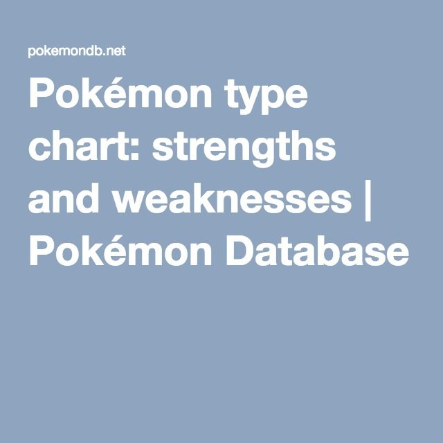 Pokémon type chart: strengths and weaknesses | Pokémon Database