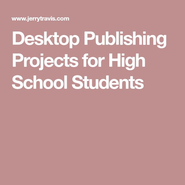 Desktop Publishing Projects for High School Students