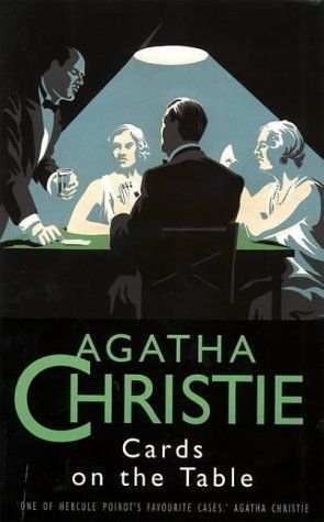 Agatha Christie - Cards on the Table (read it pretty recently, and oh! was it good!)