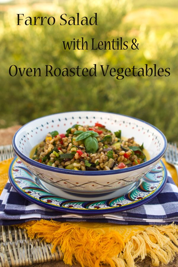 Italian Food Forever » Farro Salad with Lentils, Beans and Oven Roasted Vegetables @ SeriousEats.com