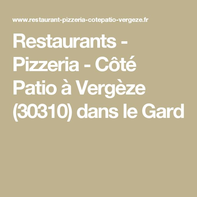 Restaurants - Pizzeria - Côté Patio à Vergèze (30310) dans le Gard