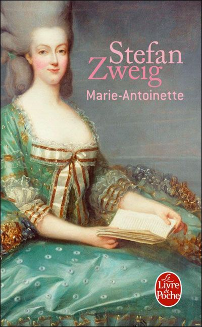 The most elegant biography I've ever read about Marie-Antoinette (Marie-Antoinette, by Stefan Zweig)