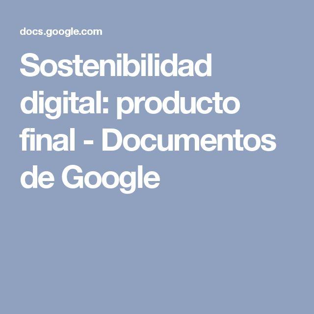 Sostenibilidad digital: producto final - Documentos de Google