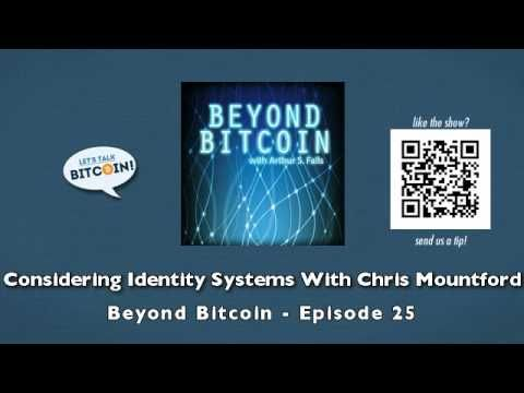 Considering Identity Systems With Chris Mountford - Beyond Bitcoin Episode 25 - YouTube