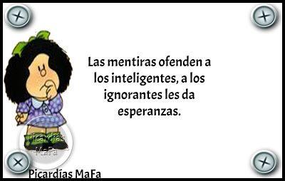 Mundo de Postales: LAS MENTIRAS OFENDEN...