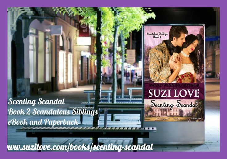 Scenting Scandal Book 2 Scandalous Siblings #HistoricalRomance