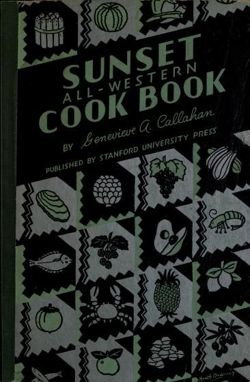 Sunset all-western cook book; how to select, pr...