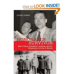 """""""Honorable Survivor: Mao's China, McCarthy's America and the Persecution of John S. Service"""", U.S. Foreign Service officer in wartime China"""
