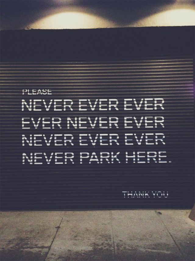 Never park here