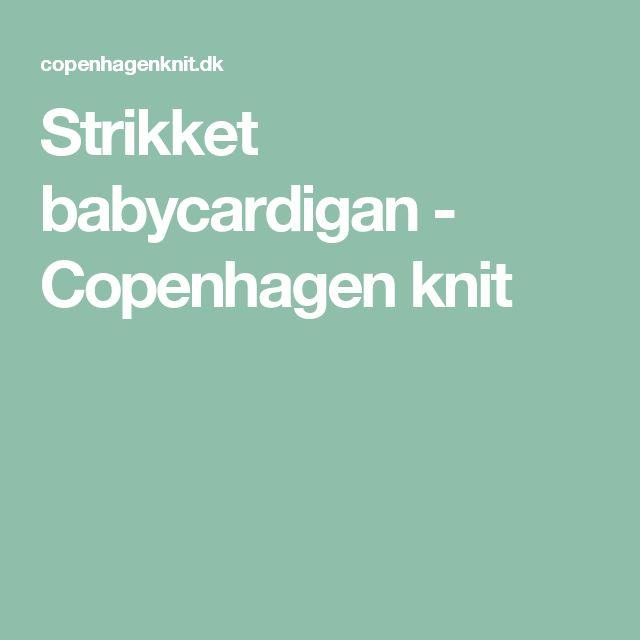 Strikket babycardigan - Copenhagen knit