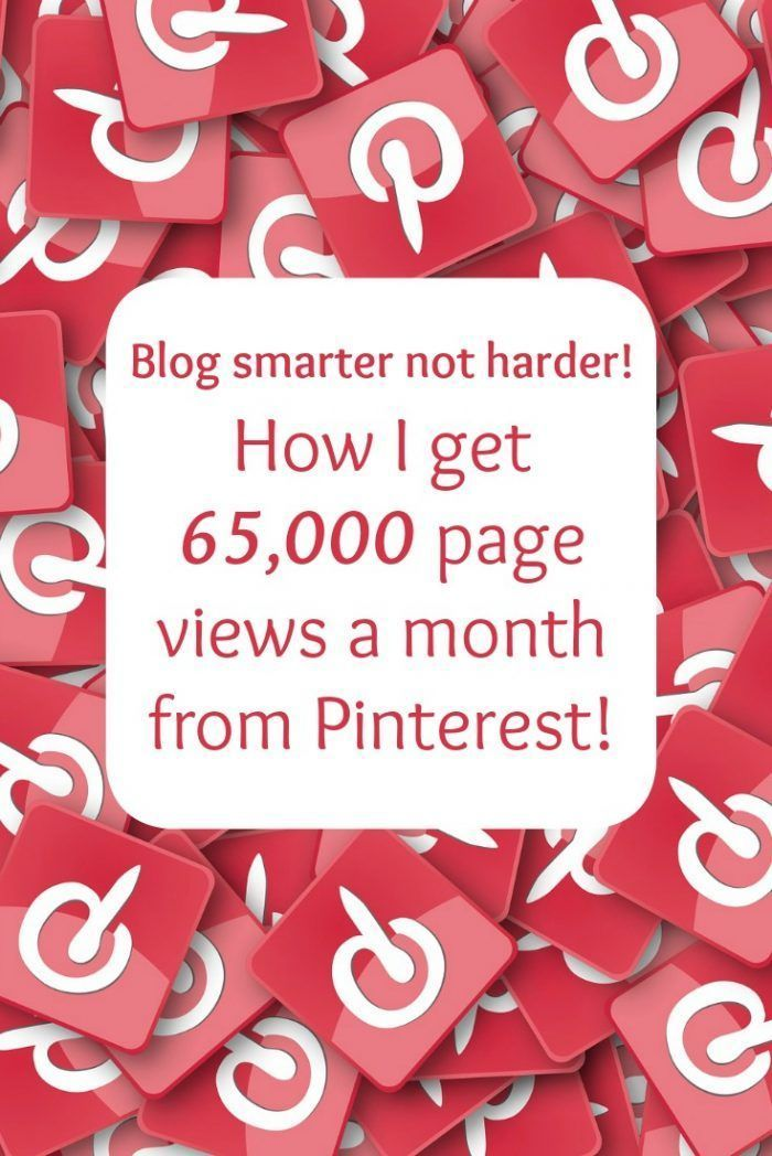 Blog smarter not harder! How I get 65,000 page views a month from Pinterest!