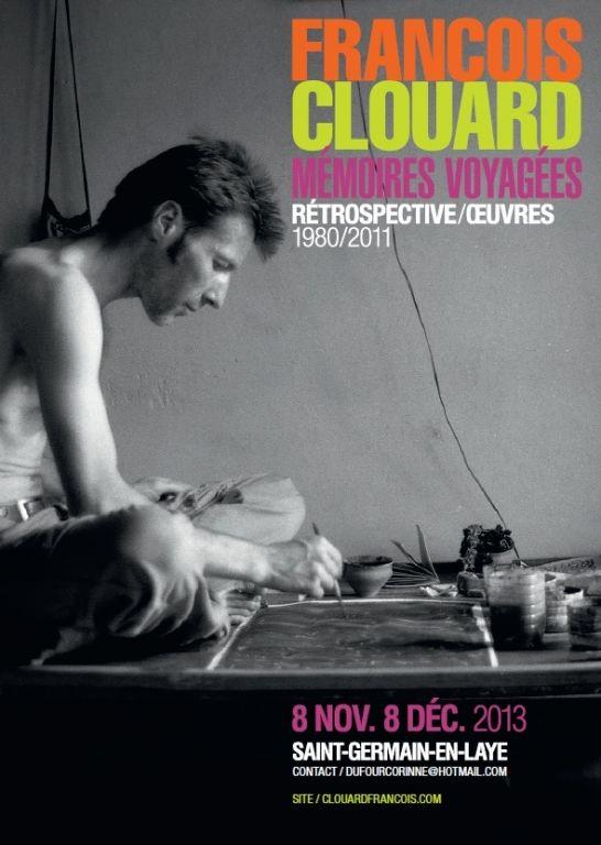 Exposition rétrospective « François Clouard, Mémoires voyagées 1980/2011 », Saint-Germain-en-Laye, Ile-de-France