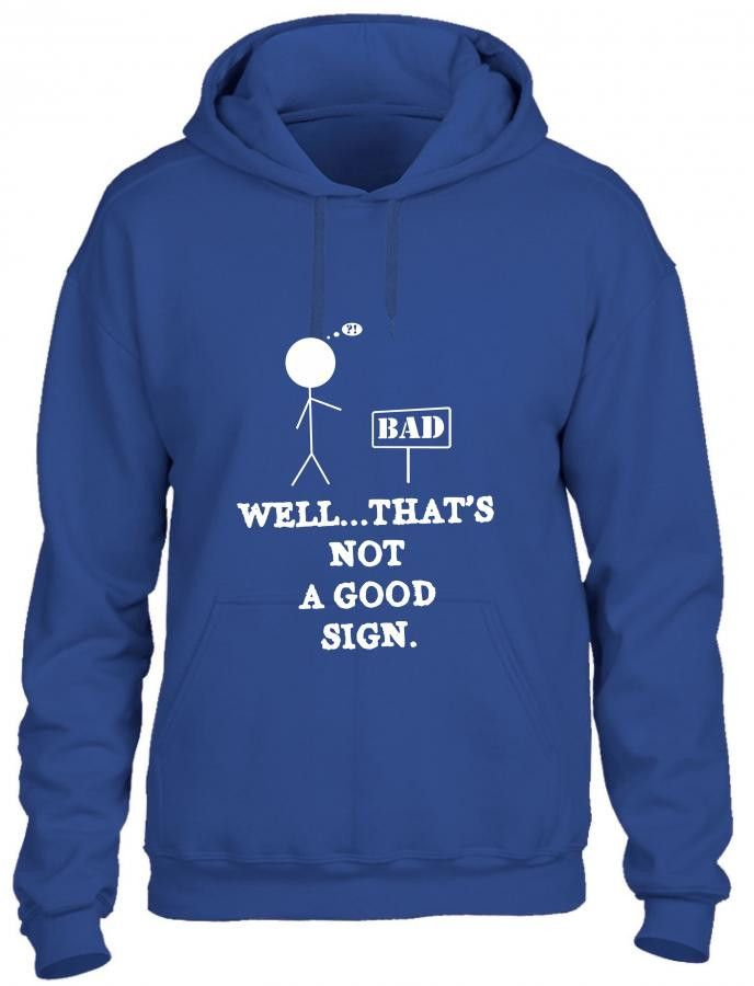 not a good sign funny joke Hoodie