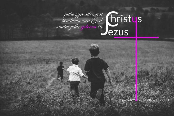 Jullie zijn allemaal kinderen van God, omdat jullie geloven in Jezus Christus. Galaten 3:26  #God, #Jezus, #Kinderen  https://www.dagelijksebroodkruimels.nl/galaten-3-26/