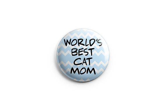 "World's best cat mom button -  magnet - 1.25"" set, stocking stuffers, cat buttons, kitten button, meow button, gifts for cat lovers"