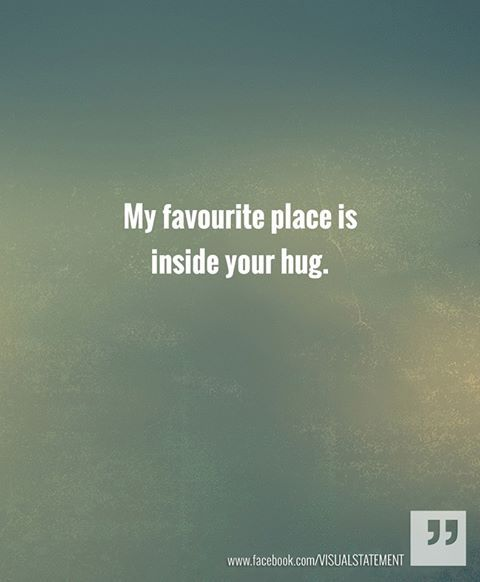 My favourite place is inside your hug #Quote #love #friendship