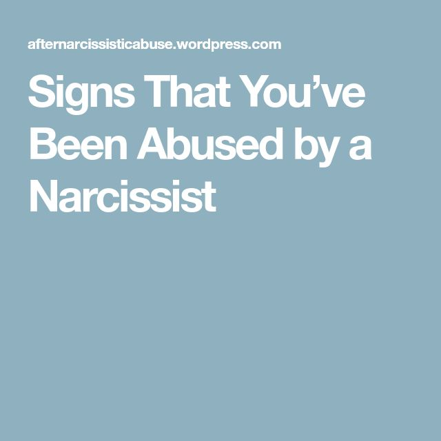 Signs That You've Been Abused by a Narcissist