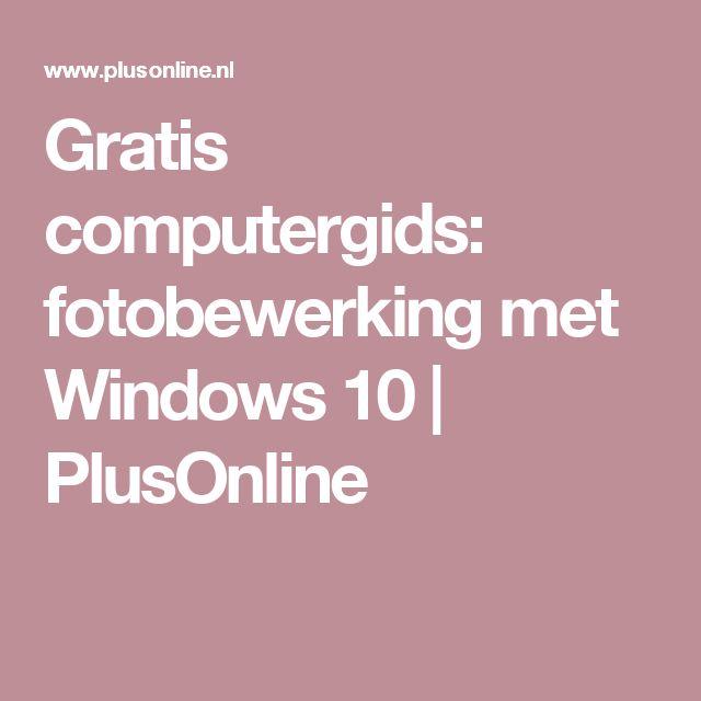 Gratis computergids: fotobewerking met Windows 10 | PlusOnline