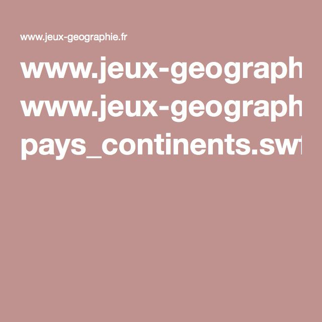 www.jeux-geographie.fr pays_continents.swf