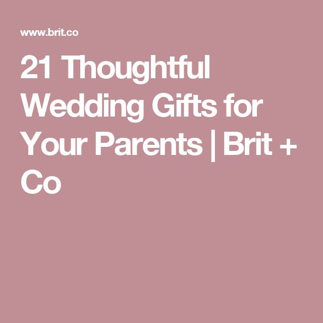 21 Thoughtful Wedding Gifts For Your Pas Brit Co