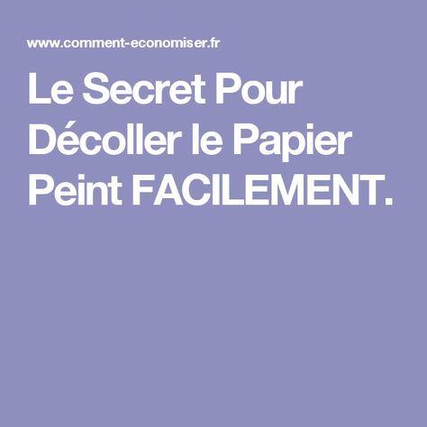 le secret pour dcoller le papier peint facilement - Produit Pour Decoller Papier Peint Facilement