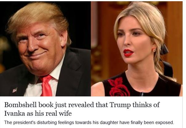 Trump thinks of Ivanka as his real wife!