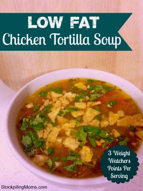 Low Fat Chicken Tortilla Soup tastes delicous and is only 3 Weight Watchers points per serving!