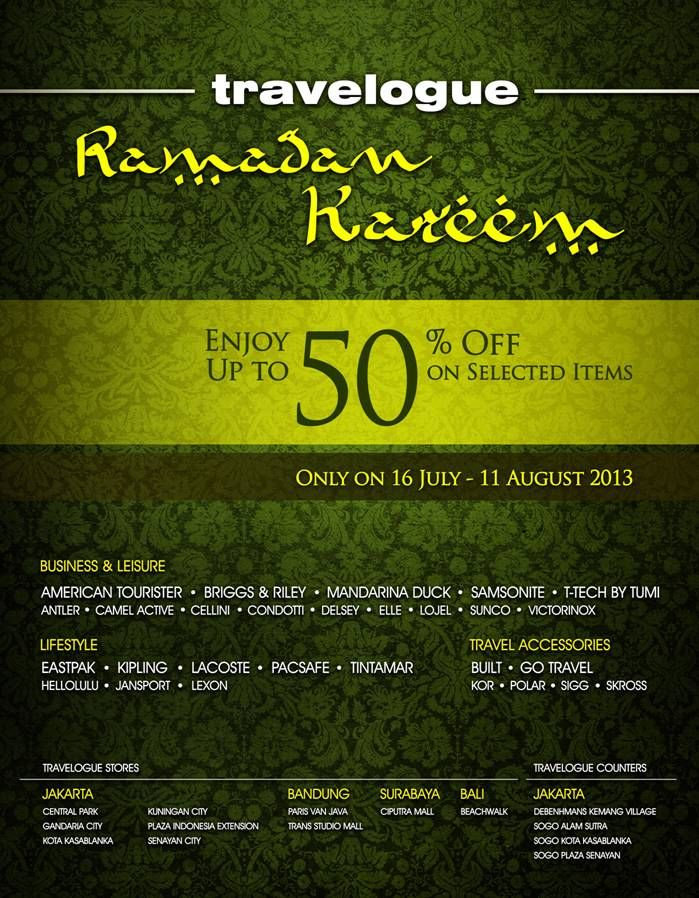 Enjoy Ramadhan Suprises from 16th July-11th August 2013 at Travelogue!