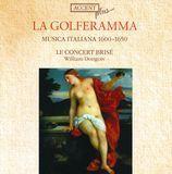 La Golferamma: Musica Italiana 1600-1650 [CD]