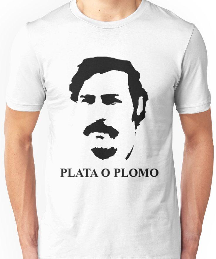 Pablo Escobar Plata o Plomo Unisex T-Shirt