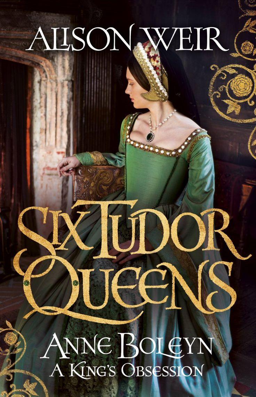 Alison Weir  Anne Boleyn (six Tudor Queens)