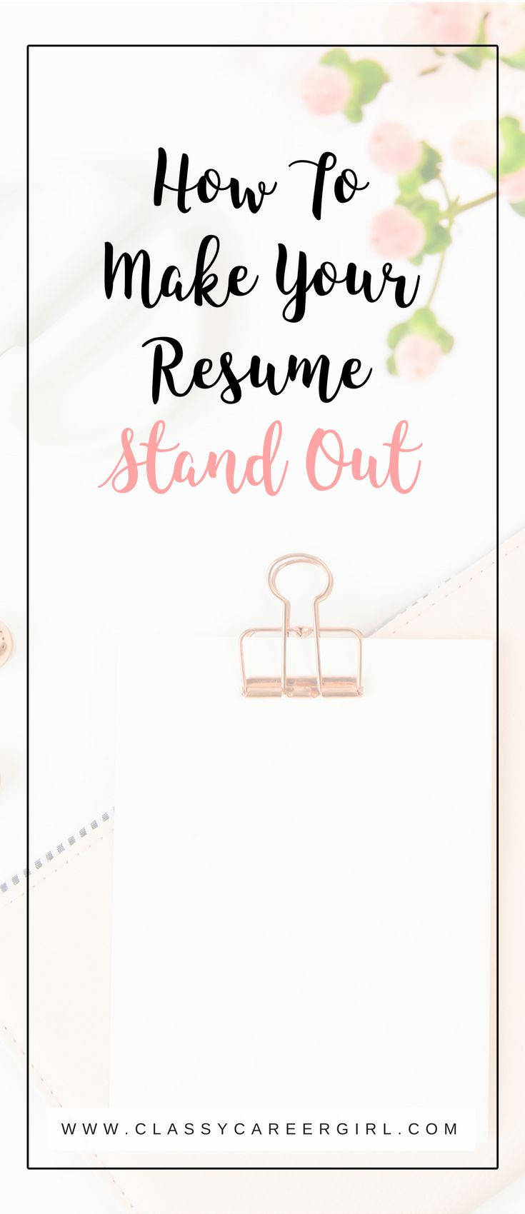 How To Make Your Resume Stand Out | Classy Career Girl