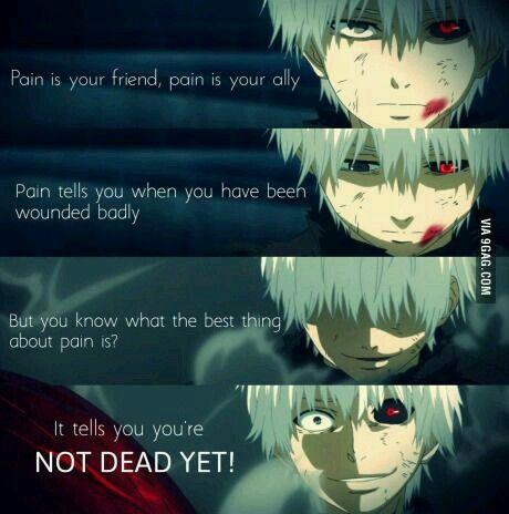 El dolor es tu amigo, el dolor es tu aliado. El dolor te dice cuando has sido herido. Pero ¿Sabes cuál es la mejor cosa del dolor? ¡Te dice que no estás muerto aún!