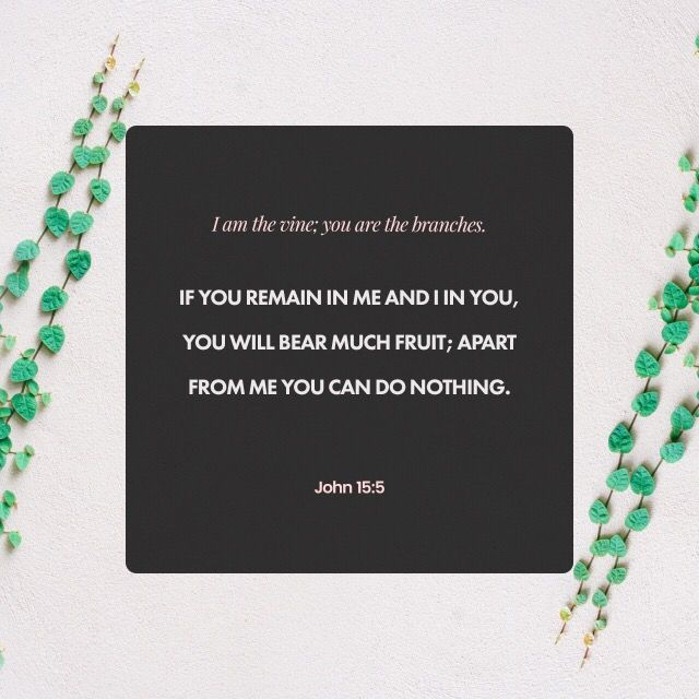Those who remain in me, and I in them, will produce much fruit. For apart from me you can do nothing
