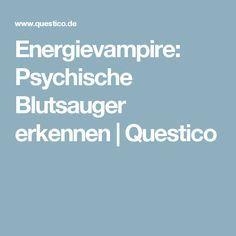 Energievampire: Psychische Blutsauger erkennen   Questico