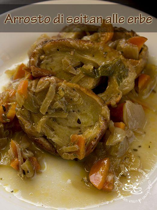 Un vegano appetito arrosto di seitan alle erbe cucinare for Cucinare vegano