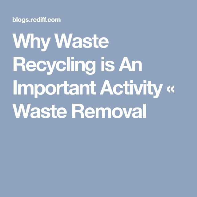 Why Waste Recycling is An Important Activity « Waste Removal