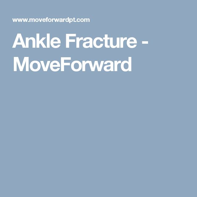 Ankle Fracture - MoveForward