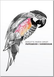 """""""Papegøjer i varmeskab"""" af Birgitte Maria Smidt"""