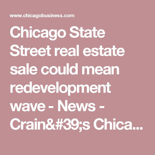 Chicago State Street real estate sale could mean redevelopment wave​ 	                                             - News -  Crain's Chicago Business