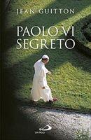 Paolo VI segreto: recensione di Cristina Siccardi