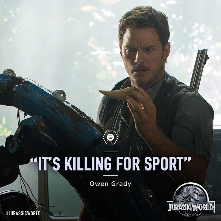 Jurassic World ... Chris Pratt as Owen Grady ... it's killing for sport