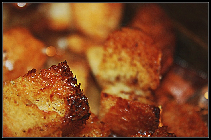Croutons tossed with butter and bacon fat ... these things are like crack!!! Maybe a little more addicting.Bacon Fat, Croutons Toss